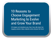10 Reasons to Choose Engagement Marketing to Evolve and Grow Your Brand
